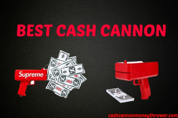 Best Cash Cannon